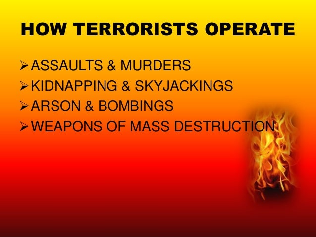 Purpose of Terrorism Fear Panic Disruption Demoralization Intimidation Embarrass Government Media Attention