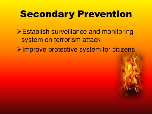 Tertiary Prevention Early detection of the sources Prevent the extension of impairments Rescue the survivors Console t...