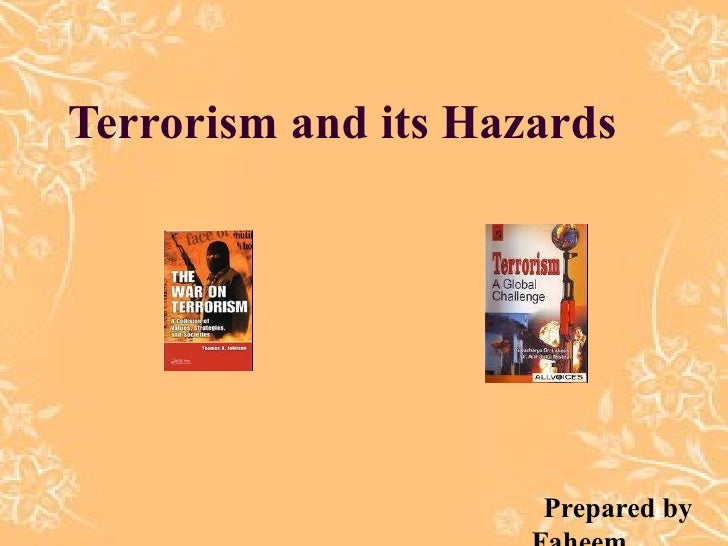 Terrorism and its Hazards                     Prepared by