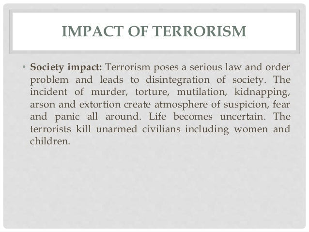 terrorism the effects on society Counter-terrorism and civil society  this law review article explores the different legal and policy approaches to terrorism in the us and uk, and the effects.