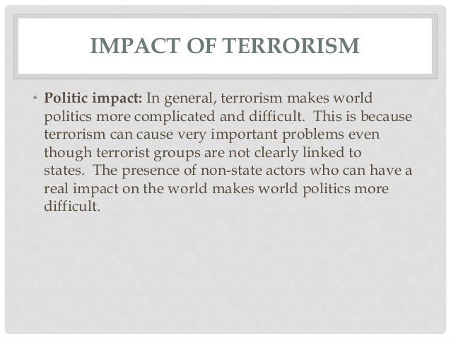 causes and effects of growing terrorism Causes and effects of terrorism [name redacted] american military history  it's very difficult especially at the beginning of the year, when it finally hits you that you're growing up and finally have to do your own laundry you're not only getting your-self 1122 words | 3 pages  open document.