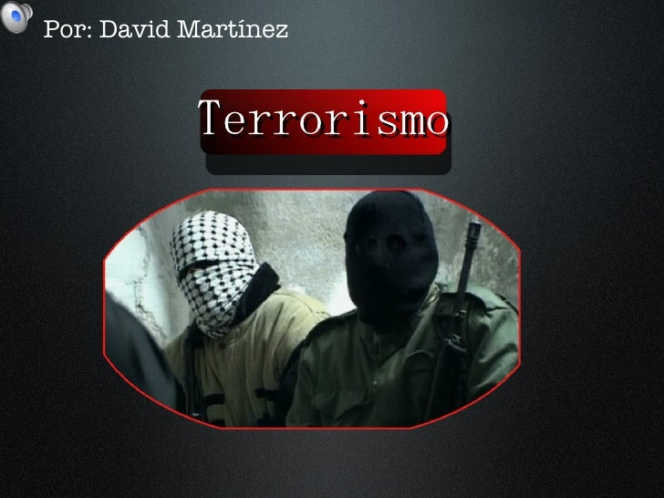 Terrorismo Por: David Martínez