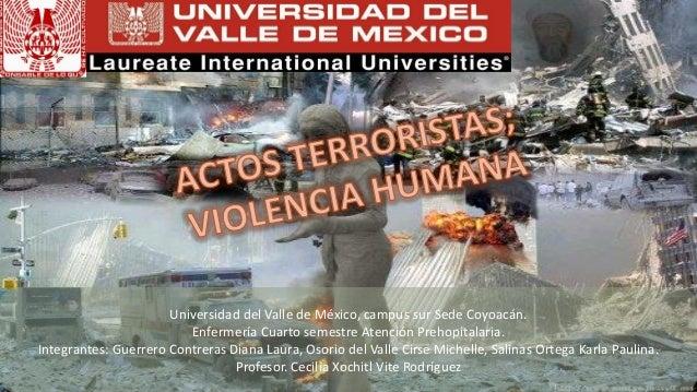Universidad del Valle de México, campus sur Sede Coyoacán. Enfermería Cuarto semestre Atención Prehopitalaria. Integrantes...