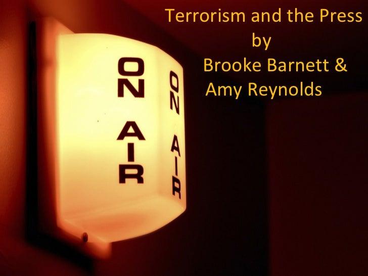 Terrorism and the Press          by    Brooke Barnett &     Amy Reynolds