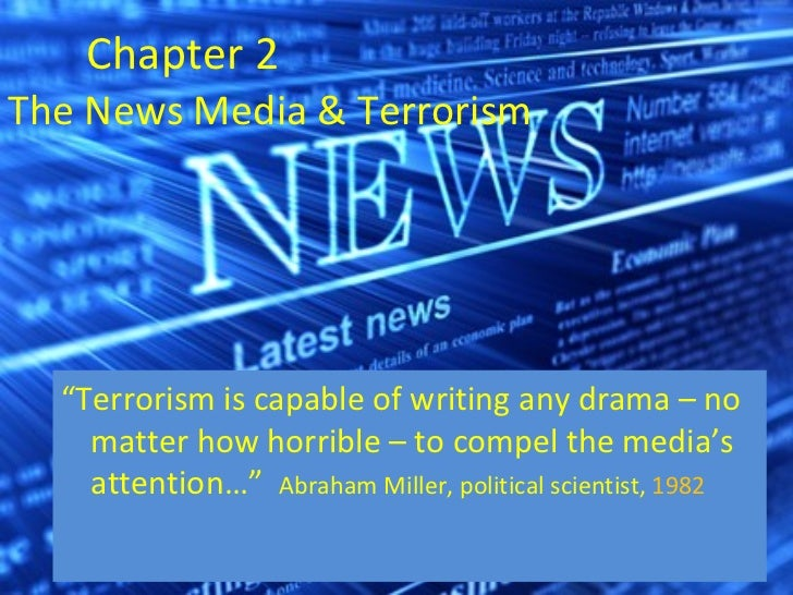terrorism and the media Home,page-template,page-template-full_width terrorism and social media the first day of the conference will focus on how terrorists are using social media.