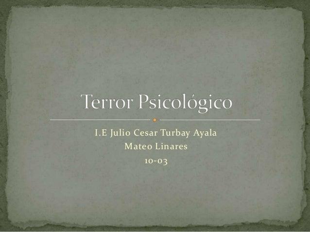 I.E Julio Cesar Turbay Ayala Mateo Linares 10-03