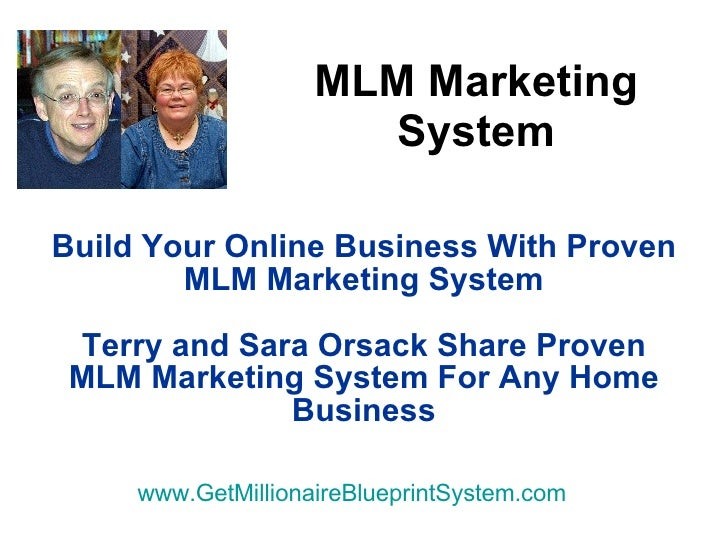MLM Marketing System Build Your Online Business With Proven MLM Marketing System Terry and Sara Orsack Share Proven MLM Ma...