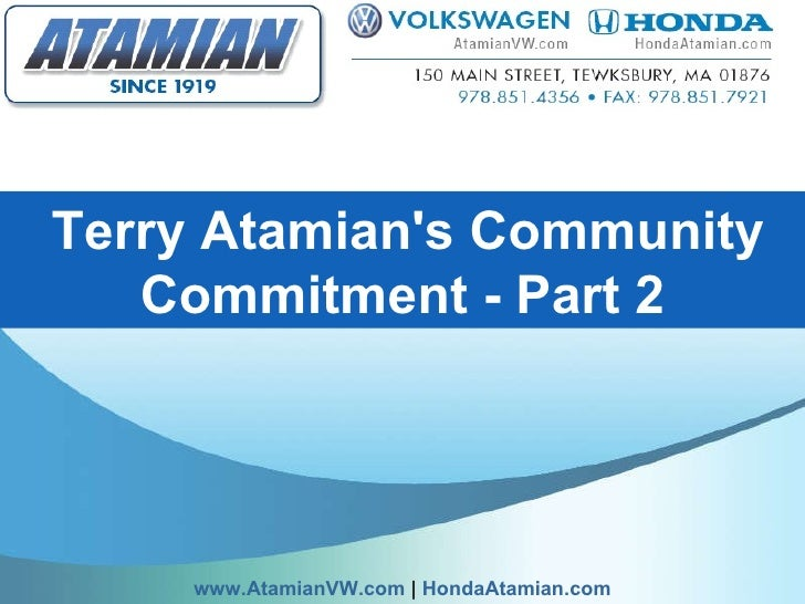 www.AtamianVW.com  |  HondaAtamian.com   Terry Atamian's Community Commitment - Part 2