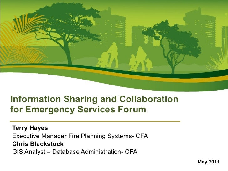 Terry Hayes Executive Manager Fire Planning Systems- CFA Chris Blackstock GIS Analyst – Database Administration- CFA Infor...