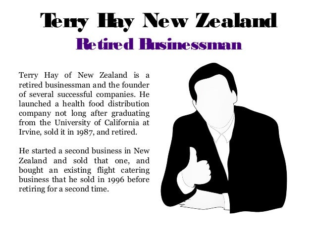 Terry Hay New Zealand Retired Businessman Terry Hay of New Zealand is a retired businessman and the founder of several suc...