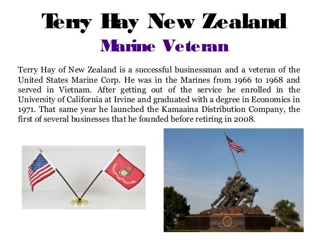 Terry Hay New Zealand Marine Veteran Terry Hay of New Zealand is a successful businessman and a veteran of the United Stat...