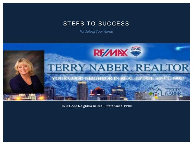 STEPS TO SUCCESS For Selling Your Home  Your Good Neighbor In Real Estate Since 1990!