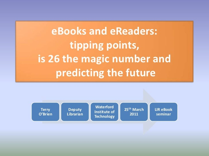 """eBooks and eReaders - tipping points, is 26 the magic number and predicting the future"""