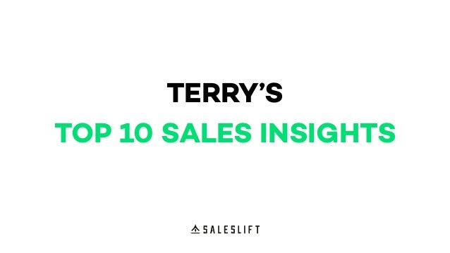 TERRY'S TOP 10 SALES INSIGHTS