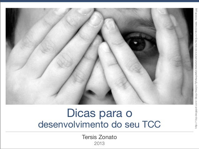 desenvolvimento do seu TCC Tersis Zonato  2013  http://1.bp.blogspot.com/-Sbojx18e2y0/TjRAisqsMQI/AAAAAAAACV4/kX-SGvYeOjU/...