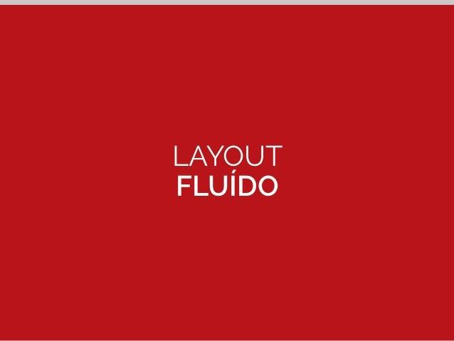 LAYOUT  FLUÍDO