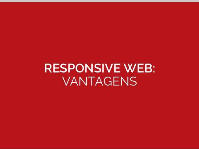 RESPONSIVE WEB:  VANTAGENS