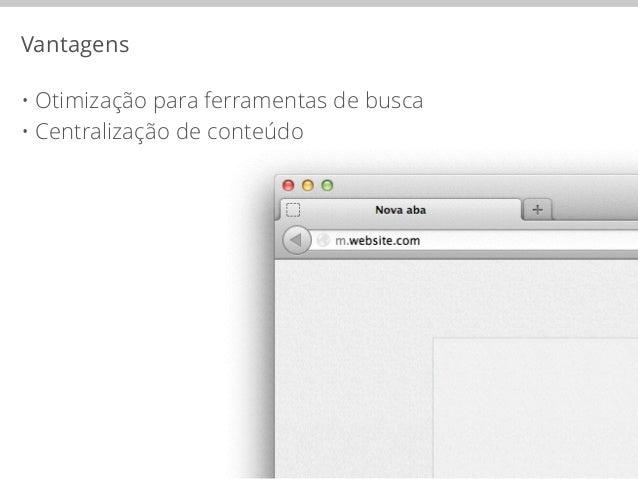 Vantagens  • Otimização para ferramentas de busca  • Centralização de conteúdo