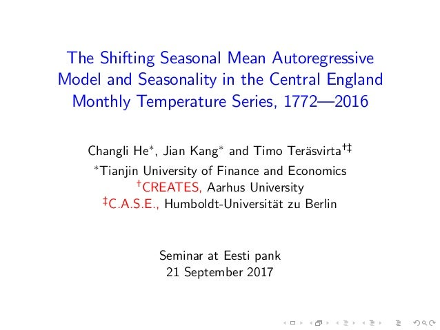 The Shifting Seasonal Mean Autoregressive Model and Seasonality in the Central England Monthly Temperature Series, 1772— 2...
