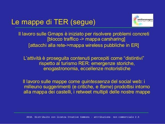 Le mappe di TER (segue) Il lavoro sulle Gmaps è iniziato per risolvere problemi concreti [blocco traffico -> mappa carshar...