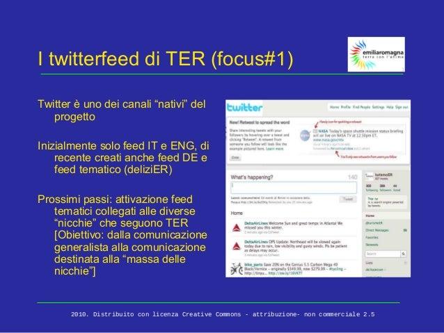 """I twitterfeed di TER (focus#1) Twitter è uno dei canali """"nativi"""" del progetto Inizialmente solo feed IT e ENG, di recente ..."""