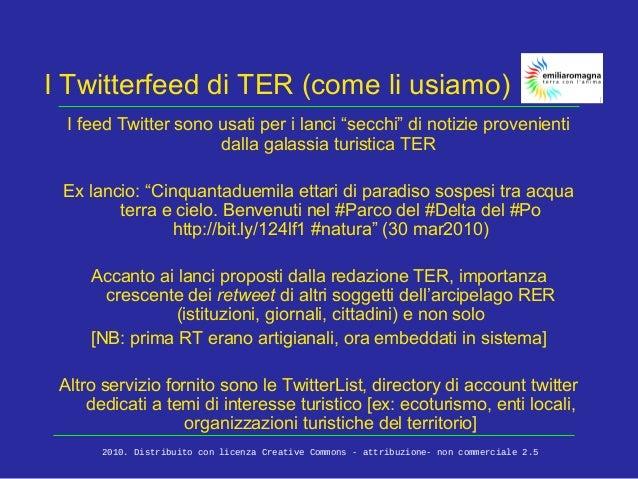 """I Twitterfeed di TER (come li usiamo) I feed Twitter sono usati per i lanci """"secchi"""" di notizie provenienti dalla galassia..."""