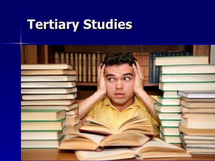 Tertiary Studies
