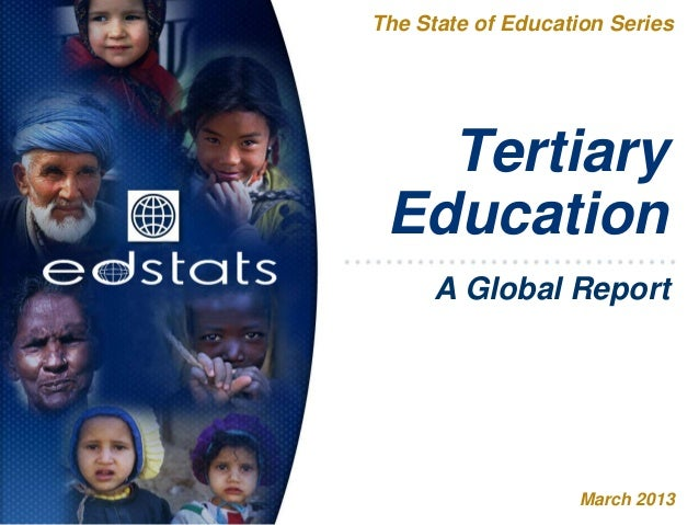 TertiaryEducationThe State of Education SeriesMarch 2013A Global Report