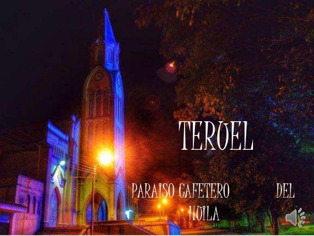 TERUEL PARAISO CAFETERO DEL HUILA