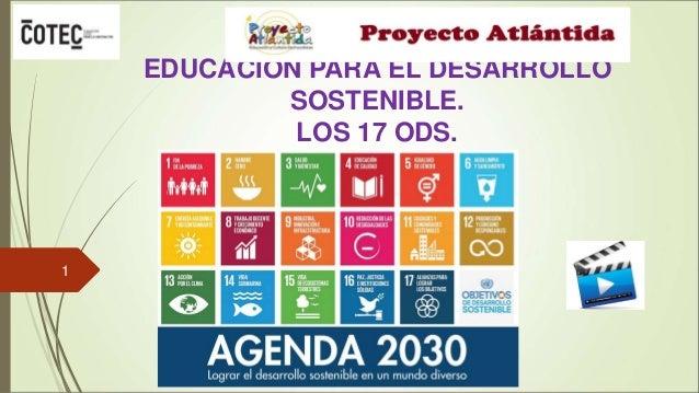EDUCACIÓN PARA EL DESARROLLO SOSTENIBLE. LOS 17 ODS. 1