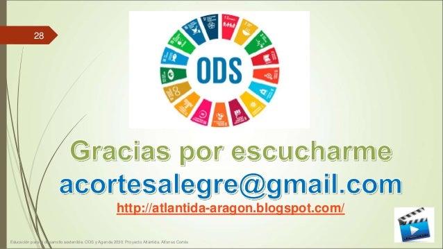 http://atlantida-aragon.blogspot.com/ Educación para el desarrollo sostenible. ODS y Agenda 2030. Proyecto Atlántida. Alfo...