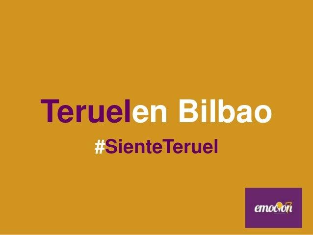 Teruelen Bilbao   #SienteTeruel
