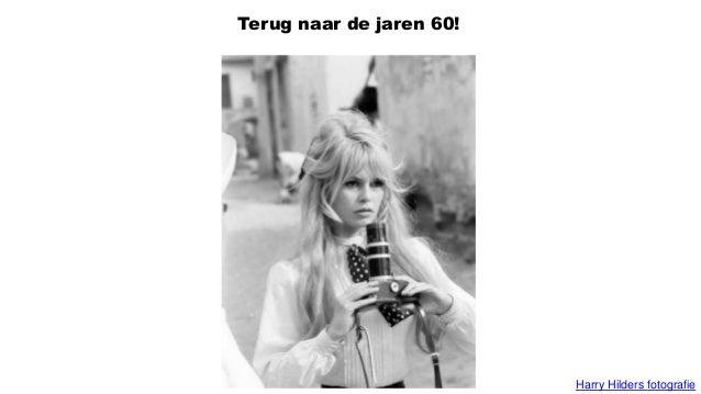 Terug naar de jaren 60! Harry Hilders fotografie