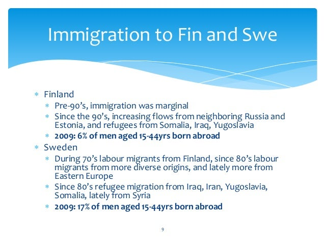  Finland  Pre-90's, immigration was marginal  Since the 90's, increasing flows from neighboring Russia and Estonia, and...