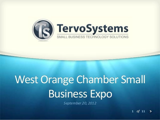West Orange Chamber Small      Business Expo         September 20, 2012                              1 of 11