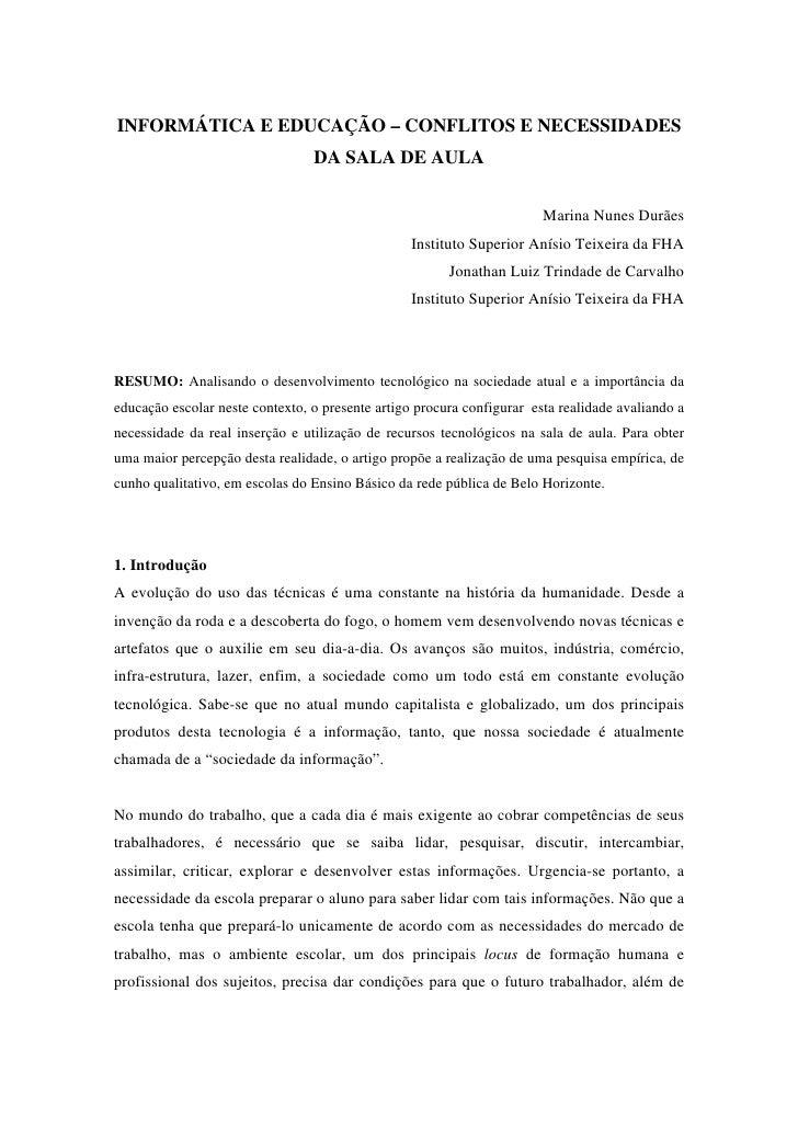 INFORMÁTICA E EDUCAÇÃO – CONFLITOS E NECESSIDADES                                 DA SALA DE AULA                         ...