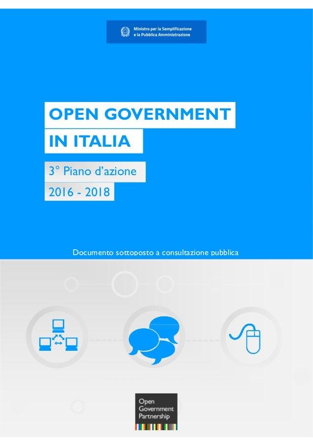 Bo 3° Piano d'azione OPEN GOVERNMENT IN ITALIA 2016 - 2018 Documento sottoposto a consultazione pubblica