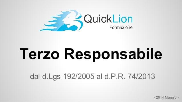 Terzo Responsabile dal d.Lgs 192/2005 al d.P.R. 74/2013 - 2014 Maggio -
