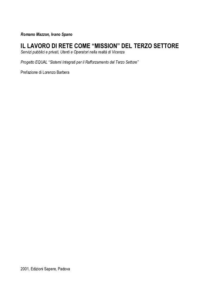 """Romano Mazzon, Ivano SpanoIL LAVORO DI RETE COME """"MISSION"""" DEL TERZO SETTOREServizi pubblici e privati, Utenti e Operatori..."""