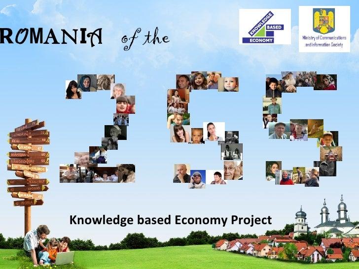 R O M A N I A   of  the   <ul><li>Knowledge based Economy Project </li></ul>