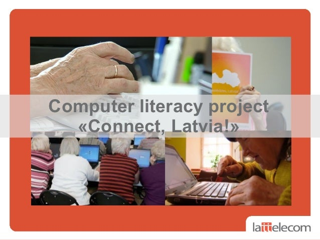 Computer literacy project  «Connect, Latvia!»