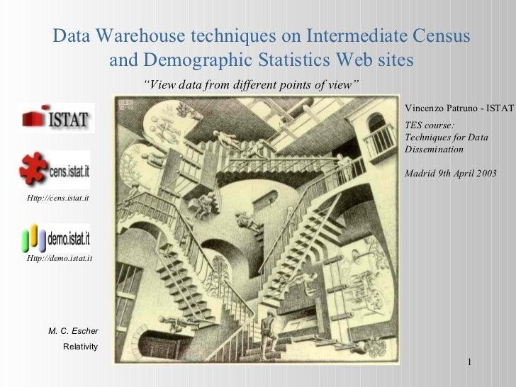 Data Warehouse techniques on Intermediate Census              and Demographic Statistics Web sites                        ...