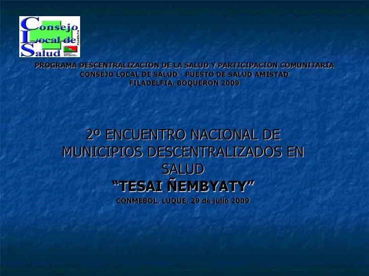 PROGRAMA DESCENTRALIZACION DE LA SALUD Y PARTICIPACION COMUNITARIA CONSEJO LOCAL DE SALUD - PUESTO DE SALUD AMISTAD FILADE...