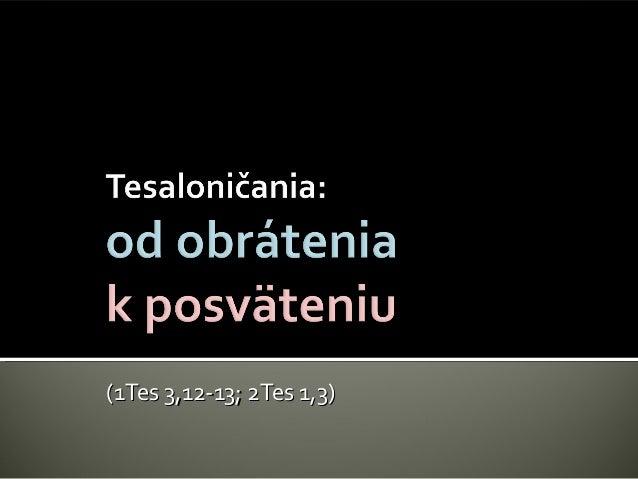 (1Tes 3,12-13; 2Tes 1,3)(1Tes 3,12-13; 2Tes 1,3)