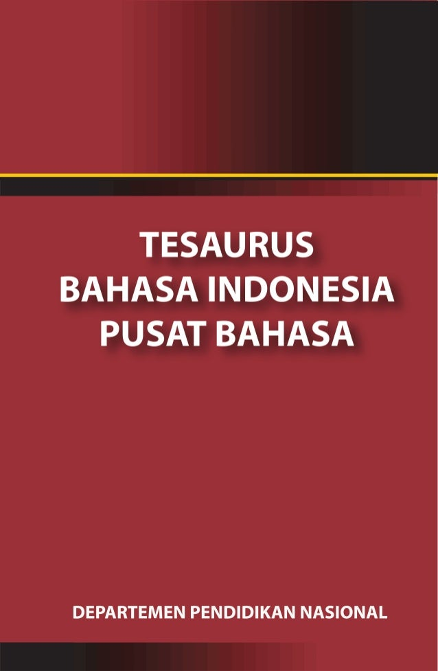 Tim Redaksi  TESAURUS BAHASA INDONESIA        PUSAT BAHASA          Pemimpin Redaksi            Dendy Sugono              ...