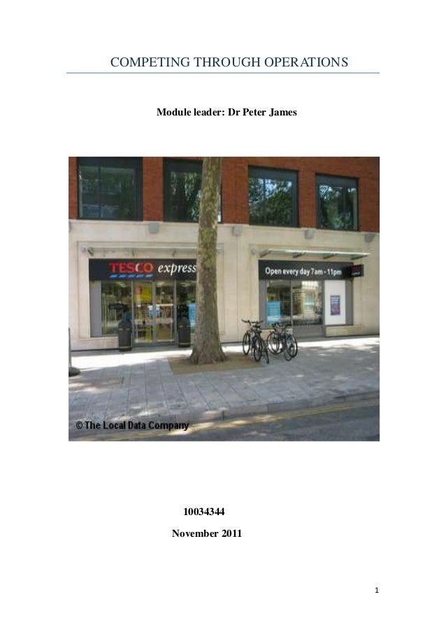 COMPETING THROUGH OPERATIONS     Module leader: Dr Peter James          10034344        November 2011                     ...