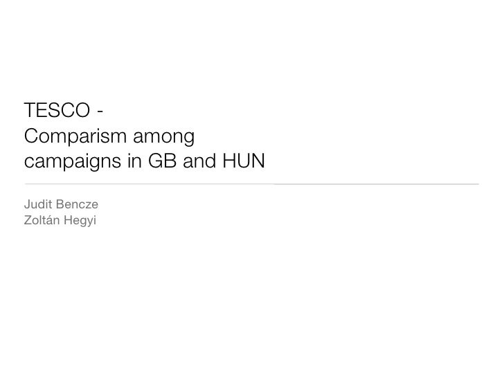 TESCO -Comparism amongcampaigns in GB and HUNJudit BenczeZoltán Hegyi