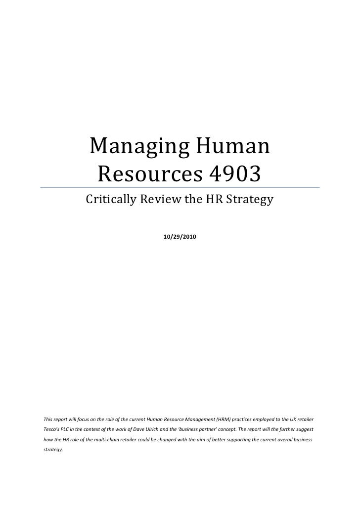 Managing Human Resources 4903Critically Review the HR Strategy10/29/2010<br />This report will focus on the role of the cu...