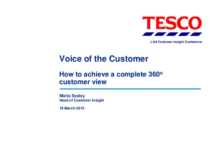 LGA Customer Insight ConferenceVoice of the CustomerHow to achieve a complete 360ocustomer viewMaria SealeyHead of Custome...