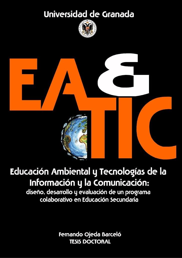 Universidad de Granada                            Tesis doctoralEducación Ambiental y Tecnologías de la Información yla Co...
